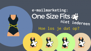 e mailmarketing geen one size fits all