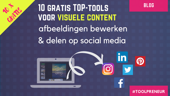10 Gratis visuele content tools om snel images te maken & direct te delen op social media