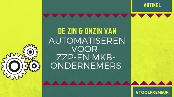 De zin en onzin van automatiseren voor ZZP- en MKB-ondernemers
