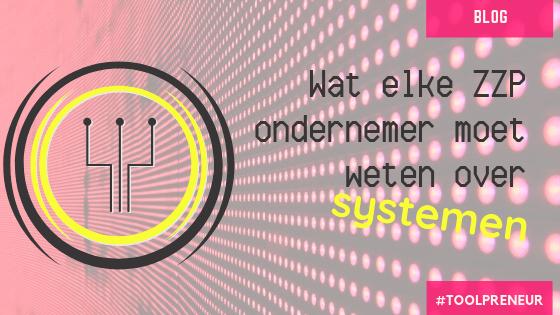 Wat elke ZZP en MKB ondernemer moet weten over het implementeren van systemen in het bedrijf