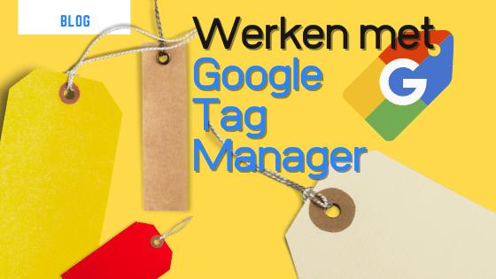 werken met google tag manager
