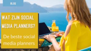 wat zijn social media planners